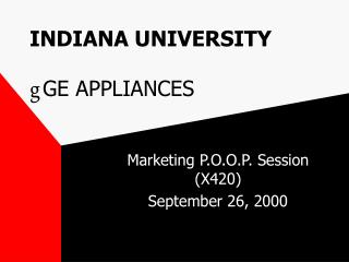 INDIANA UNIVERSITY g GE APPLIANCES