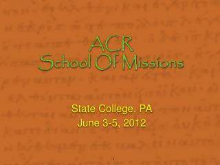 State College, PA June 3-5, 2012