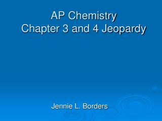 AP Chemistry Chapter 3 and 4 Jeopardy