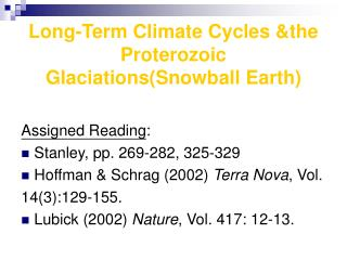 Long-Term Climate Cycles &the Proterozoic Glaciations(Snowball Earth)