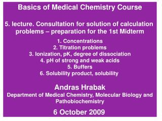 Basics of Medical Chemistry Course 5. lecture. Consultation for solution of calculation