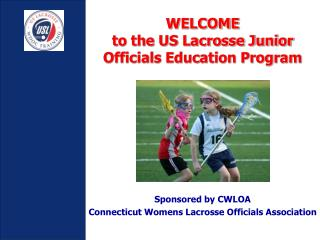 WELCOME to the US Lacrosse Junior Officials Education Program