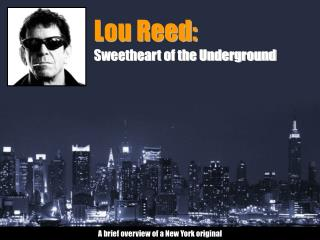 Lou Reed: Sweetheart of the Underground