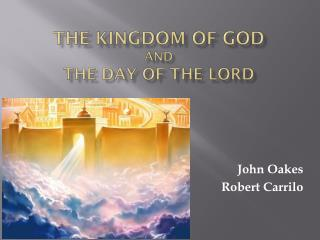 The Kingdom of God and The Day of the  LOrd