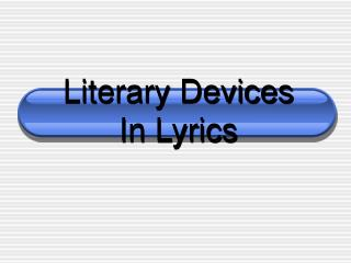 Literary Devices  In Lyrics