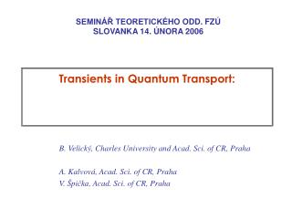 Transients in Quantum Transport: