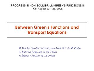 Between Green's Functions and Transport Equations
