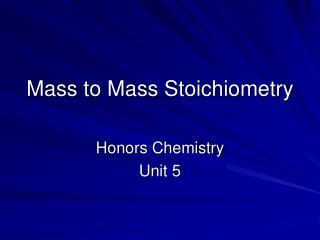 Mass to Mass Stoichiometry