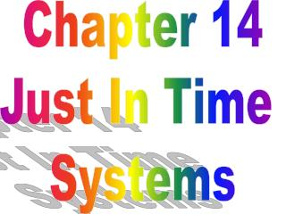 Chapter 14 Just In Time  Systems
