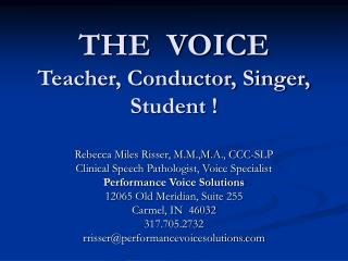 THE  VOICE Teacher, Conductor, Singer, Student !