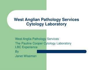 West Anglian Pathology Services Cytology Laboratory