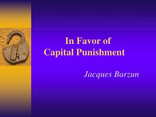In Favor of      Capital Punishment