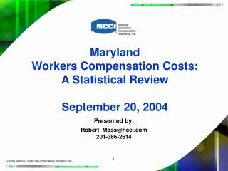 Maryland Workers Compensation Costs: A Statistical Review September 20, 2004