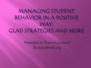 Managing Student Behavior in a Positive Way: GLAD Strategies and More