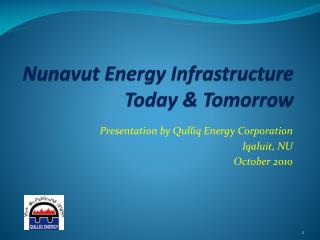 Nunavut Energy Infrastructure  Today & Tomorrow