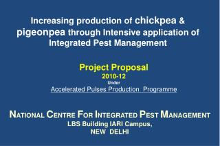 Increasing production of  chickpea  &  pigeonpea  through Intensive application of Integrated Pest Management