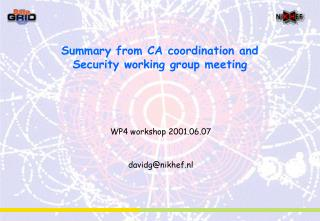 Summary from CA coordination and Security working group meeting