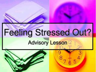 Feeling Stressed Out? Advisory Lesson