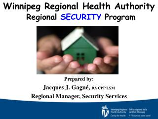 Winnipeg Regional Health Authority Regional  SECURITY  Program