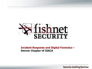 Incident Response and Digital Forensics – Denver Chapter of ISACA