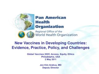 New Vaccines in Developing Countries: Evidence, Practice, Policy, and Challenges