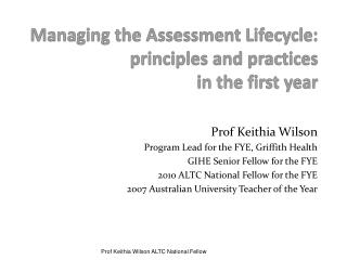 Managing the Assessment Lifecycle: principles and practices  in the first year