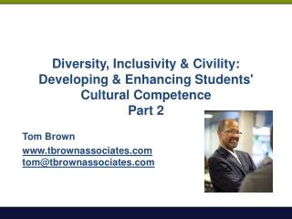 Diversity, Inclusivity & Civility: Developing & Enhancing Students'  Cultural Competence Part 2