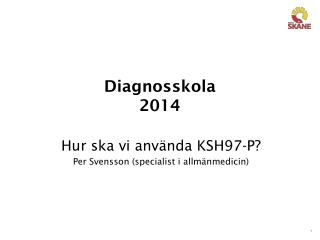 Diagnosskola  2014