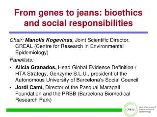 From genes to jeans: bioethics and social responsibilities