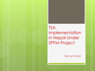TSA Implementation in Nepal Under SPFM Project