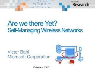 Are we there Yet? Self-Managing Wireless Networks