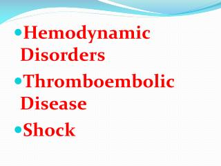Hemodynamic Disorders Thromboembolic Disease Shock