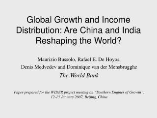 Global Growth and Income Distribution: Are China and India Reshaping the World?