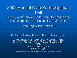 Survey conducted March 2008 in Egypt, Jordan, Lebanon, Morocco, Saudi Arabia (KSA) and the UAE Sample Size: 4,046 MOE+/-