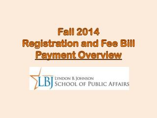 Fall 2014 Registration and Fee Bill  Payment Overview