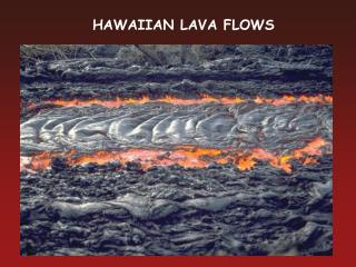 HAWAIIAN LAVA FLOWS