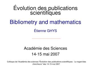 Évolution des publications scientifiques  Bibliometry and mathematics Étienne GHYS