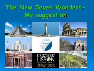 The New Seven Wonders-My suggestion