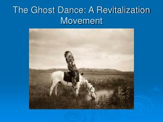 The Ghost Dance: A Revitalization Movement