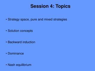 Session 4: Topics