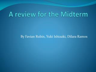 A review for the Midterm