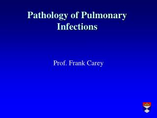 Pathology of Pulmonary Infections