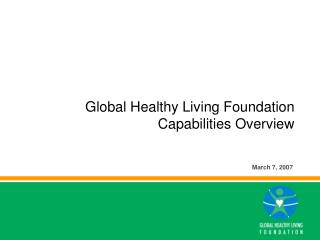 Global Healthy Living Foundation  Capabilities Overview