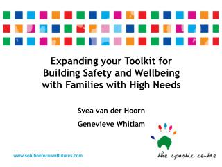 Expanding your Toolkit for Building Safety and Wellbeing with Families with High Needs