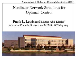 Frank L. Lewis and  Murad Abu-Khalaf Advanced Controls, Sensors, and MEMS (ACSM) group