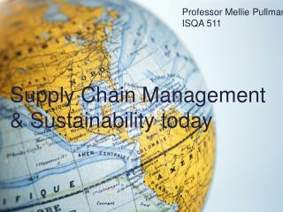 Supply Chain Management & Sustainability today