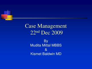 Case Management                  22 nd  Dec 2009