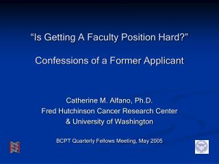 Is Getting A Faculty Position Hard   Confessions of a Former Applicant