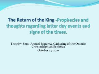 The 163 rd  Semi-Annual Fraternal Gathering of the Ontario Christadelphian Ecclesias