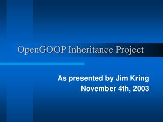 OpenGOOP Inheritance Project